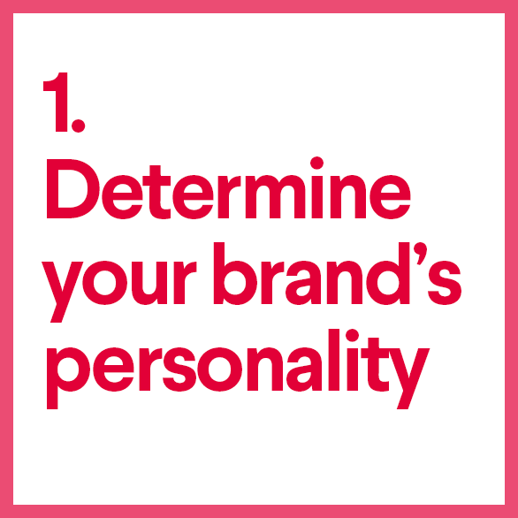 1. Determine your brand's personality