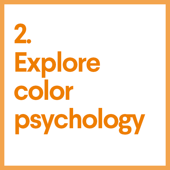 2. Explore color psychology